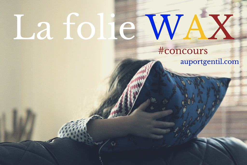 La-folie-WAX-copie